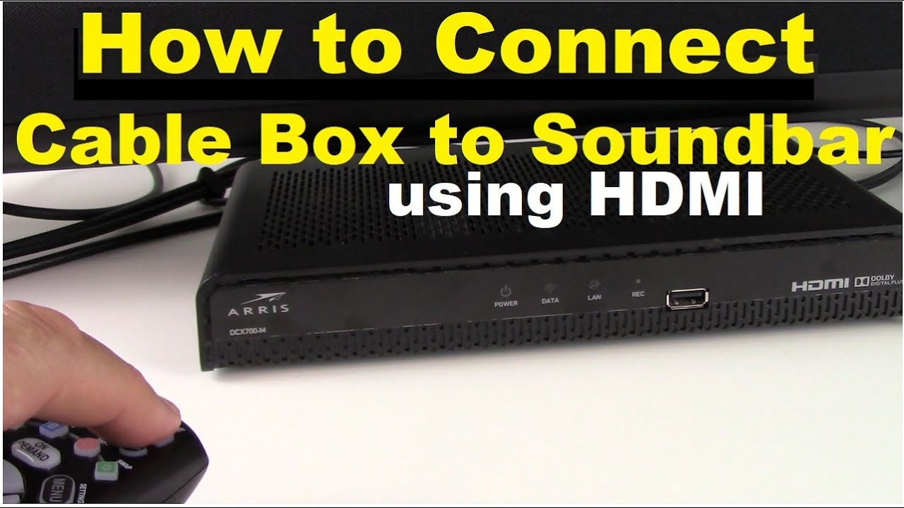 How to Connect Cable Box to Soundbar using HDMI