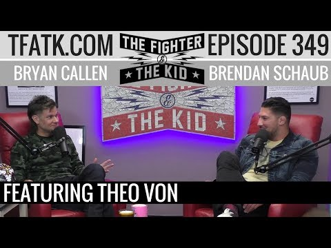 The Fighter and The Kid - Episode 349: Theo Von