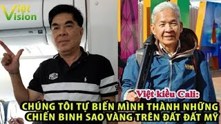 """2400. Việt kiều Cali: """"Chúng tôi tự biến mình thành những chiến binh sao vàng trên đất Mỹ"""""""