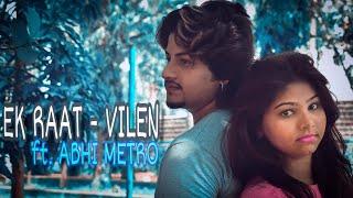 Ek Raat - Vilen Ft. Abhi Metro | Heart touching Breakup Song Video 2019 | FFB Creation