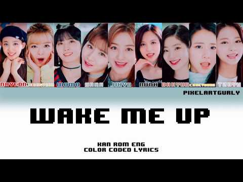 TWICE (트와이스) - Wake Me Up (Color Coded Kan|Rom|Eng Lyrics) [PixelArtGurly]