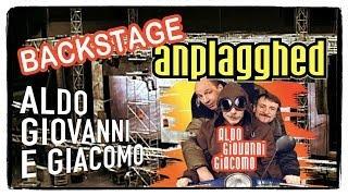 Anplagghed - Backstage | Aldo Giovanni e Giacomo