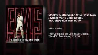 Medley: Nothingville / Big Boss Man / Guitar Man / Little Egypt / Trouble/Guitar Man (Live)