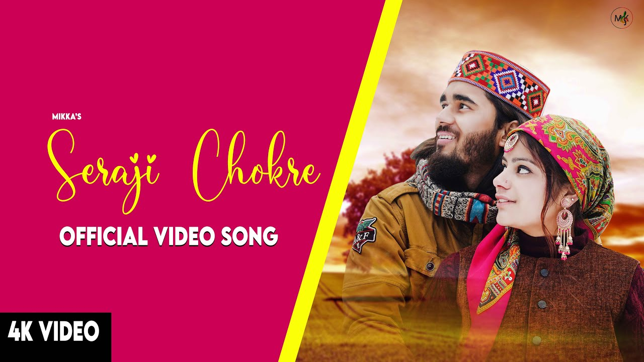 Download Latest Himachali Nati Song | SERAJI CHHOKRE | MIKKA KATWAL
