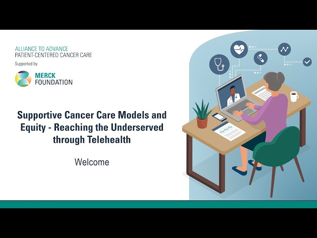 Supportive Cancer Care Models and Equity – Reaching the Underserved through Telehealth