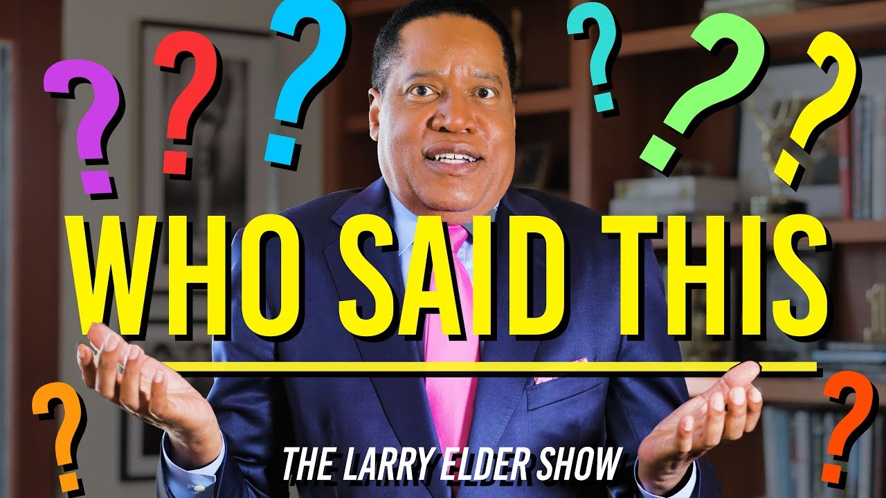 Epoch Times The Hater's Quiz: Can You Guess the Answer? -  Larry Elder Show