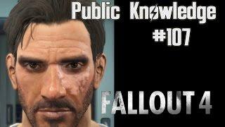 Public Knowledge - Part 107 - Fallout 4