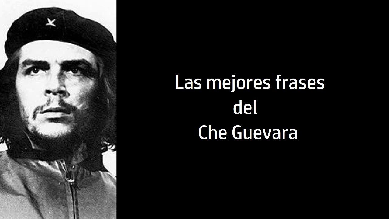 Frases Celebres Del Che Guevara