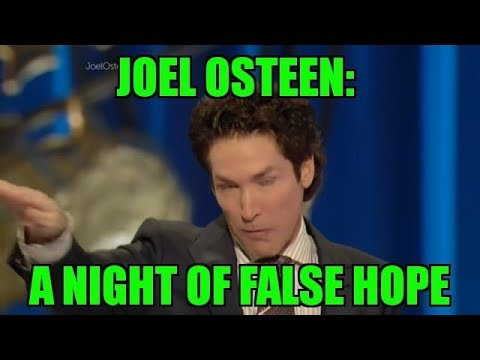 JOEL OSTEEN A NIGHT OF FALSE HOPE CHICAGO, IL