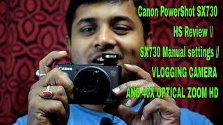 Canon PowerShot SX730 HS Review //  SX730 Manual settings // VLOGGING CAMERA AND 40X OPTICAL ZOOM