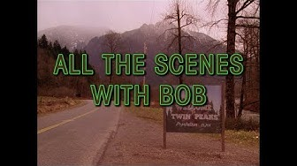 Twin Peaks - All the scenes with BOB
