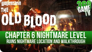 Wolfenstein The Old Blood - Chapter 6 - Ruins Nightmare Level Location and Walkthrough