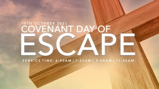 COVENANT DAY OF ESCAPE SERVICE | 10, OCTOBER  2021| FAITH TABERNACLE