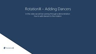RotationX - Adding Dancers