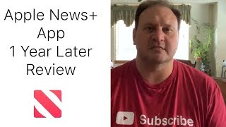 Apple News Plus 1 Year Later Review