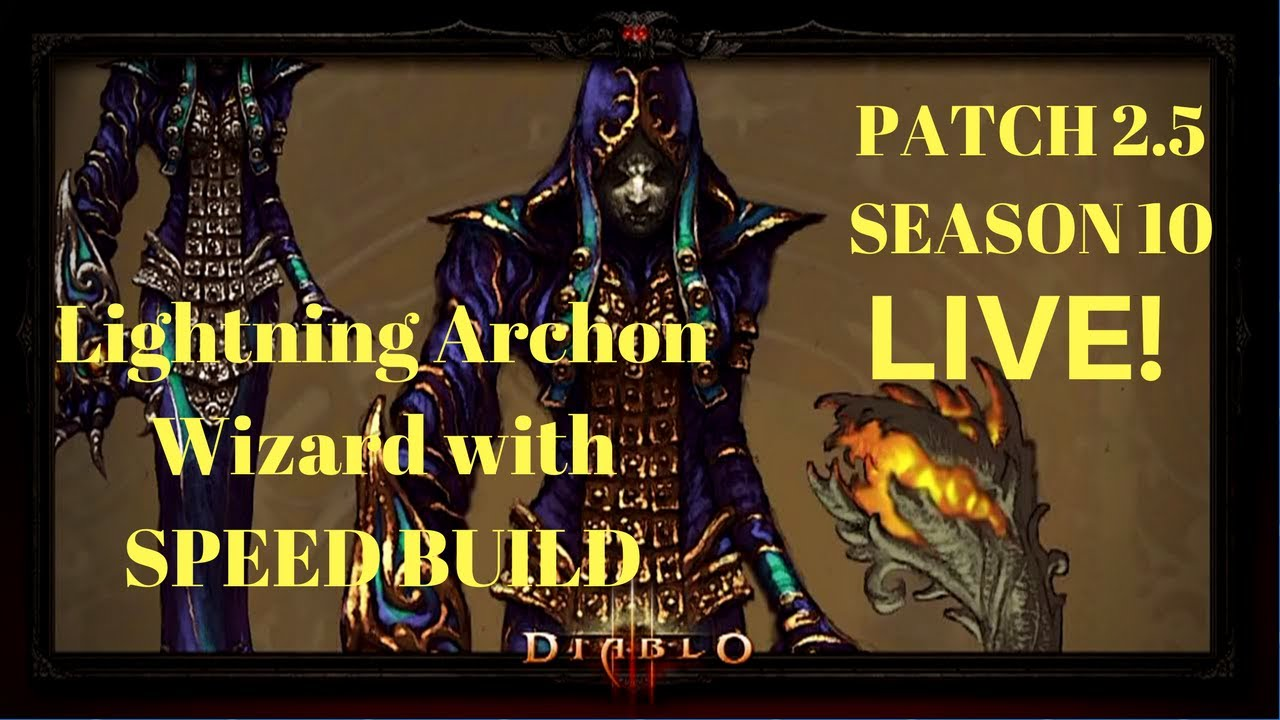 LIVE! DIABLO 3 Season 10 on Console Patch 2.5 Lightning Archon Wizard speed Build - YouTube