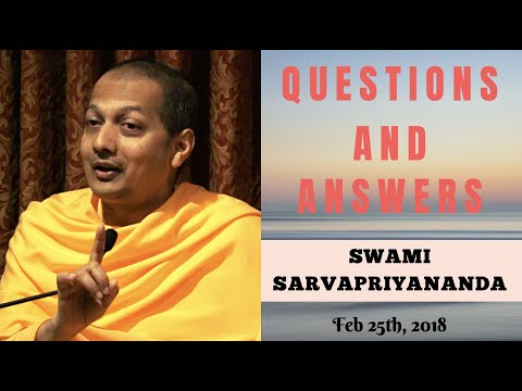 Questions and Answers with Swami Sarvapriyananda - Feb 25, 2018