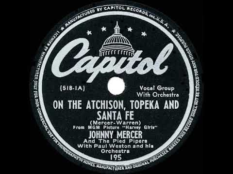 1946 OSCAR-WINNING SONG: On The Atchison, Topeka And Santa Fe - Johnny Mercer & The Pied Pipers