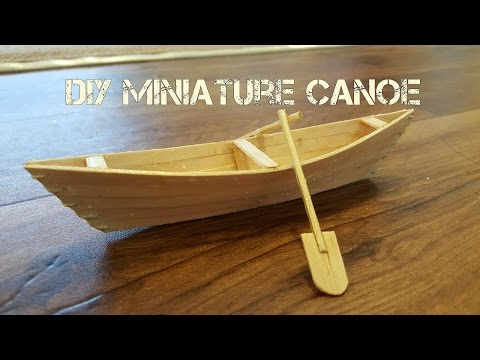 DIY Miniature Canoe - YouTube