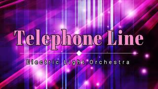 Electric Light Orchestra - Telephone Line (Lyric Video) [HD] [HQ]