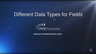 Different Data Types for Fields in Microsoft Dynamics CRM