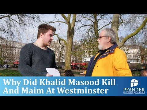 Why did Khalid Masood maim and kill at Westminster?