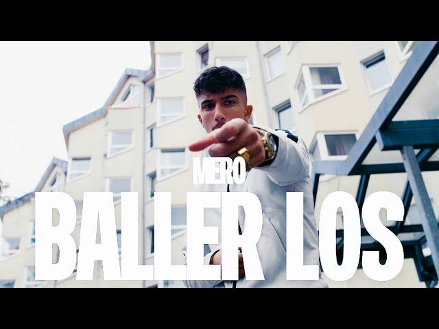 MERO - Baller los (Official Video)