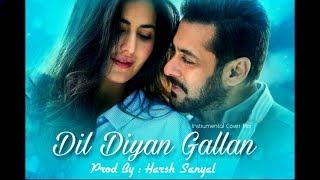 Dil Diyan Gallan Full Track - Lyrical | Tiger Zinda Hai | Salman Khan | Katrina Kaif | Atif Aslam |