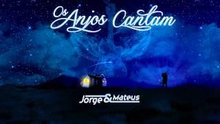 Baixar 01 - Jorge e Mateus - Os Anjos Cantam (CD OS ANJOS CANTAM)