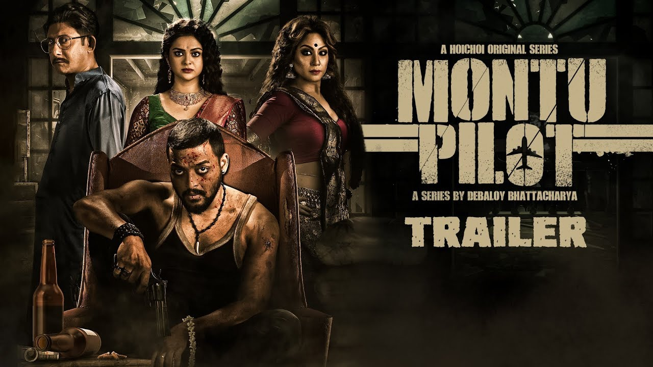 Download Montu Pilot (মন্টু পাইলট)   Trailer   Saurav, Solanki, Chandreyee, Kanchan, Subrat   hoichoi