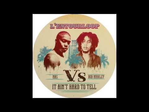 Nas vs Bob Marley - It ain't hard to tell (L'Entourloop Remix ...