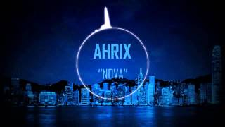 Ahrix ''Nova'' (Bass Boosted)