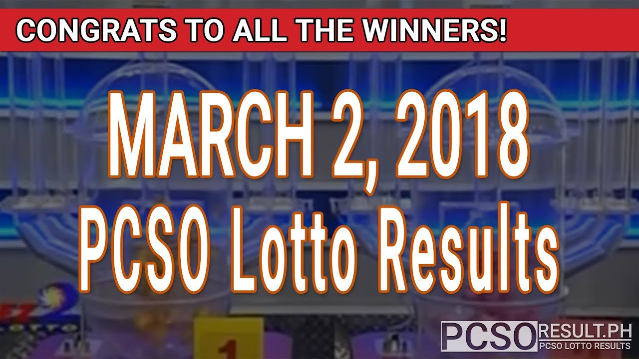 PCSO Lotto Results Today March 2, 2018 (6/58, 6/45, 4D ...