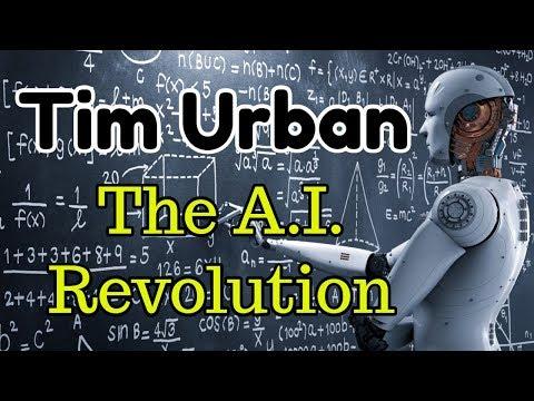 Tim Urban on Artificial Intelligence