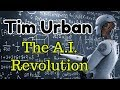 Tim Urban on Artificial Intelligence
