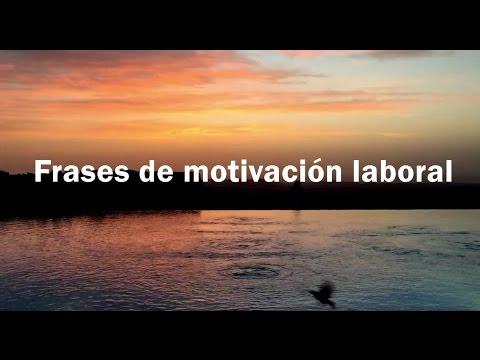 Frases De Motivacion Laboral Frases Celebres Para El Exito