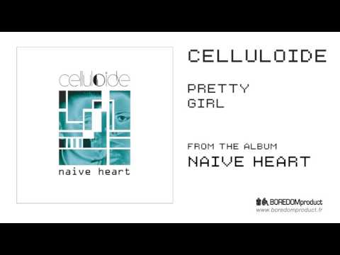 CELLULOIDE - Pretty Girl (NAIVE HEART - BDMCD01)