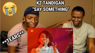 KZ Tandingan - Say Something | Episode 7 | The Singer 2018 | (WE CRIED!!) (REACTION)