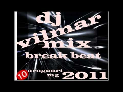 dj vilmar. break beat mix 2011