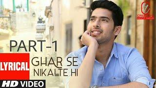Ghar Se Nikalte Hi | (Part - 1) | WhatsApp status video | Armaan Malik |