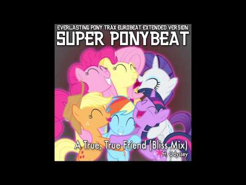 Super Ponybeat - A True True Friend (Euro Bliss Mix) ft. Odyssey