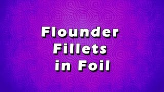 Flounder Fillets in Foil  EASY TO LEARN  EASY RECIPES