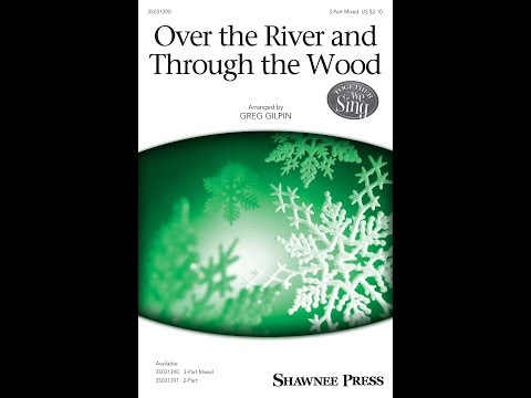 Over the River and Through the Wood (3-Part Mixed) - Arranged by Greg Gilpin