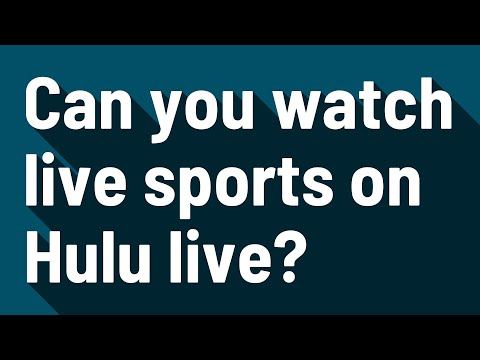 Can you watch live sports on Hulu live?