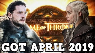 Game of Thrones Season 8 - April 2019 Release Date Announced