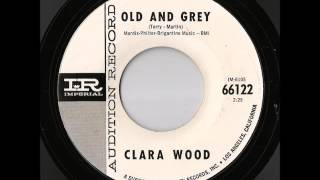 Clara Wood - Old And Grey (Imperial)