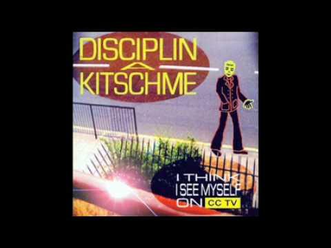 Disciplin A Kitschme - I`ve Got Those Teknicolor Eyes