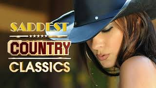 Best Saddest Country Songs Of All Time   Top Sad Country Music Collection