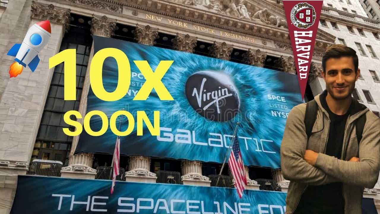 HARVARD ALUMNI PREDICTS VIRGIN GALACTIC TO 10X SOON!