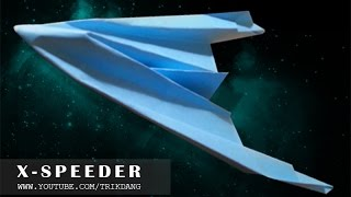 How to Make a Paper Airplane - FASTEST paper Plane Ever | X-Speeder ( Tri Dang )